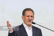 جهانگیری: در شرایط سخت قرار داریم اما این به معنای بن بست نیست/ هدف تحریمها ملت ایران است نه نظام