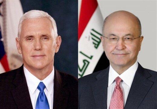 رئیس جمهور عراق و معاون ترامپ در تماس تلفنی چه گفتند؟