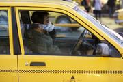 رعایت پروتکل بهداشتی تاکسیها روزانه ۱۵ هزار تومان هزینه دارد