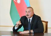 علیاف:پس درخواستهای طرف ارمنستانی کجاست؟