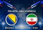 زمان پخش و گزارشگر دیدار دوستانه ایران –بوسنی مشخص شد