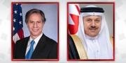 ایران،محور گفتگوی بلینکن با همتای بحرینی