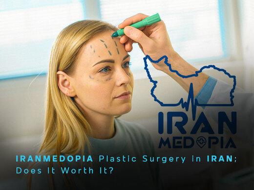 IranMedopia plastic surgery in Iran; does it worth it?